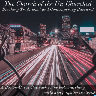 Church of the Un-Churched Podcast
