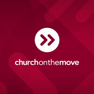 Church on the Move South Podcast