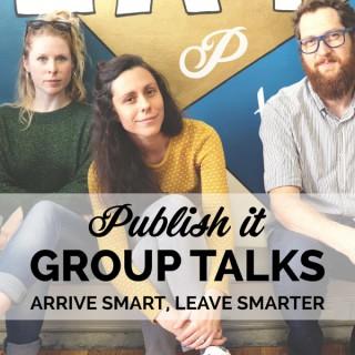 Publish it Group Talks