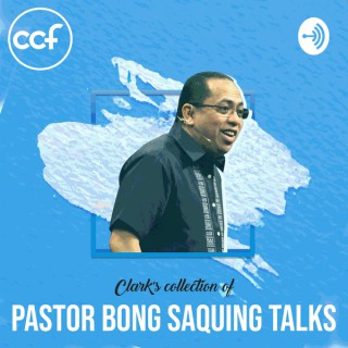 Clark's collection of Pastor Bong Saquing talks