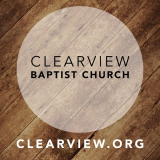 ClearView Baptist Church Audio Podcast