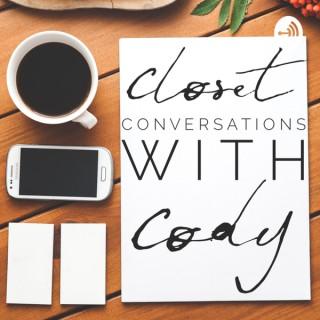 Closet Conversations with Cody