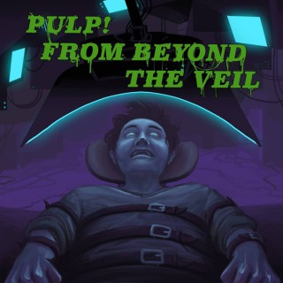 Pulp! From Beyond the Veil