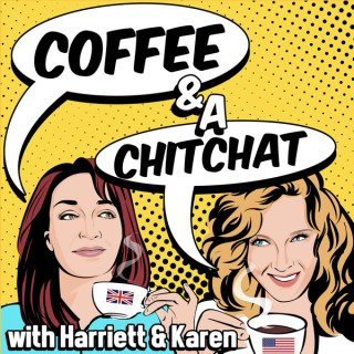 Coffee and a Chitchat Podcast - 2 40-something ladies talking about everything and anything