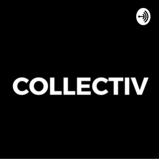 COLLECTIV PODCAST
