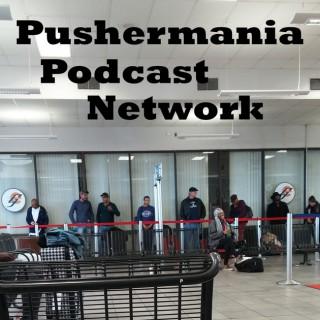 Pushermania Network Podcasts