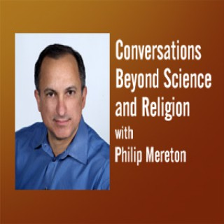 Conversations Beyond Science and Religion – Philip Comella