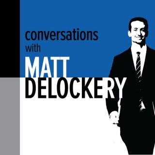 Conversations with Matt DeLockery