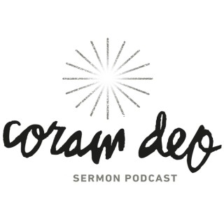 Coram Deo Church Sermon Audio