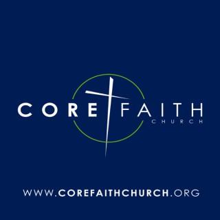 Core Faith Church Sermons