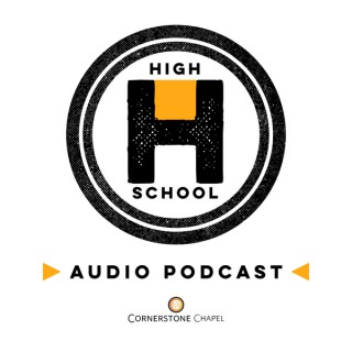 Cornerstone Chapel - High School Youth Ministry Podcast