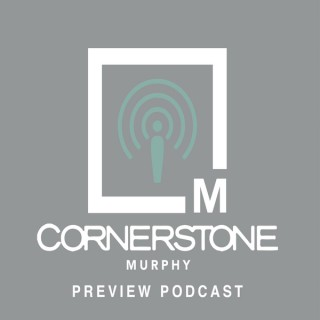 Cornerstone Murphy Preview Podcast