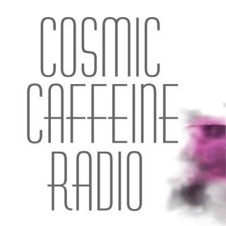 Cosmic Caffeine Psychic Radio-Your Cosmic Wake Up Call