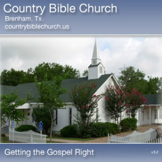 Country Bible Church - Getting the Gospel Right