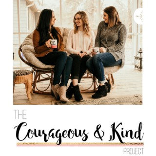 Courageous & Kind