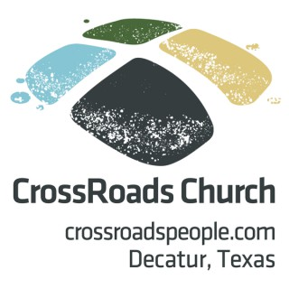 CrossRoads Church Video Podcasts To Go - Decatur, TX