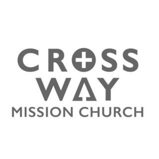 Crossway Mission Church Audio Sermons