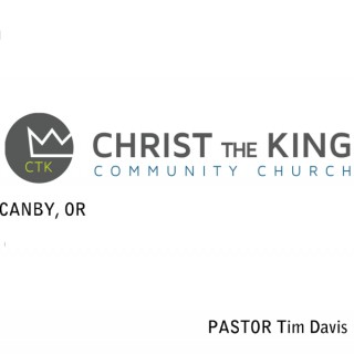 CTK Church Podcast - Canby, OR