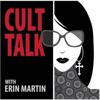 Cult Talk with Erin Martin