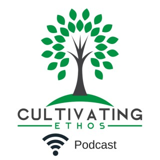 Cultivating Ethos with Pastor Scott Furrow