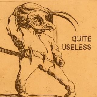 Quite Useless