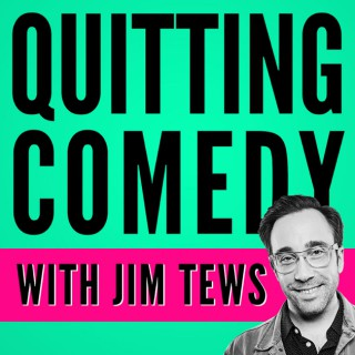 Quitting Comedy with Jim Tews