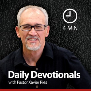 Daily Devotionals with Pastor Xavier Ries