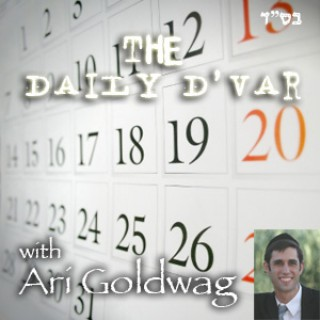 Daily Dvar with Ari Goldwag
