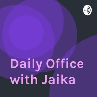 Daily Office with Jaika