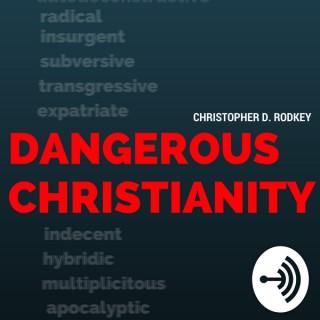 Dangerous Christianity