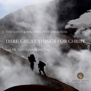 Dare Great Things