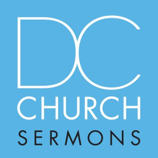 DC Church Sermon Message Podcasts