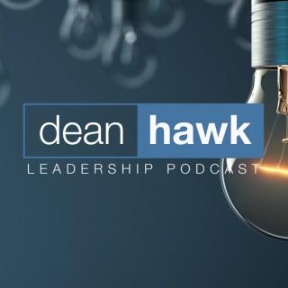 Dean Hawk Leadership Podcast | AUDIO