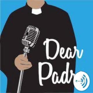 Dear Padre Podcast