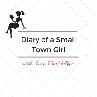 Diary of a Small Town Girl with Jenn VanHekken
