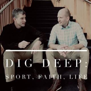 Dig Deep: Sport, Faith, Life