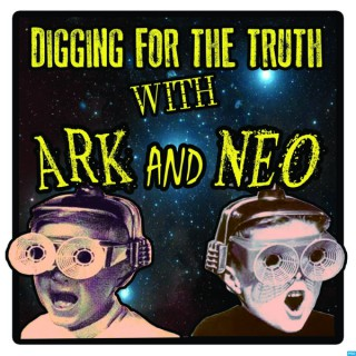 Digging for the Truth with Ark and Neo