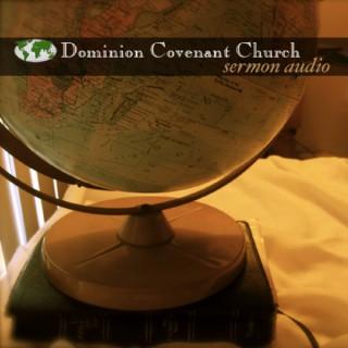 Dominion Covenant Church Podcast