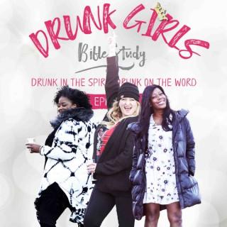DRUNK GIRLS BIBLE STUDY Podcast