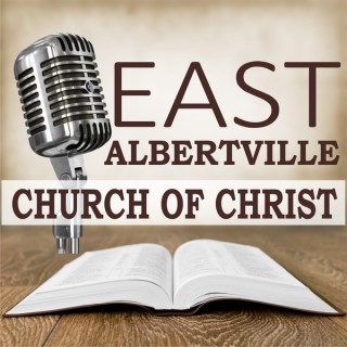 East Albertville Church of Christ Podcast