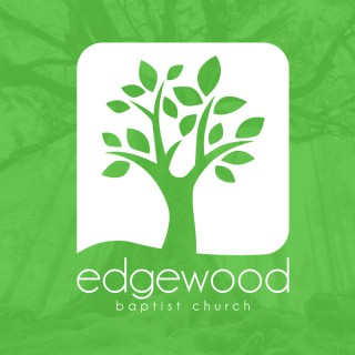 Edgewood Baptist Church - Sermons