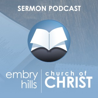 Embry Hills church of Christ Podcast
