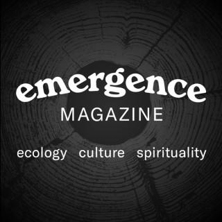 Emergence Magazine Podcast