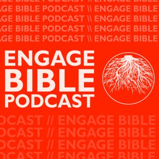 Engage Bible Podcast