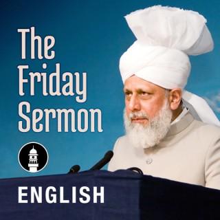 English Friday Sermon by Head of Ahmadiyya Muslim Community