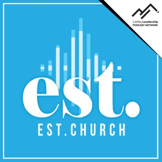 EST. - For the Established Church with Micah Fries, Sam Rainer and Josh King