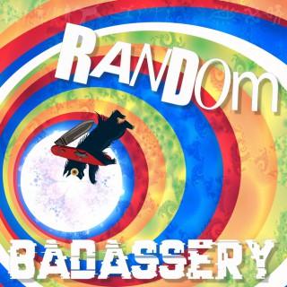 Random Badassery