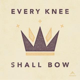 Every Knee Shall Bow (Your Catholic Evangelization Podcast)