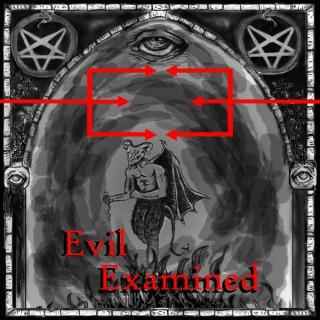 Evil Examined
