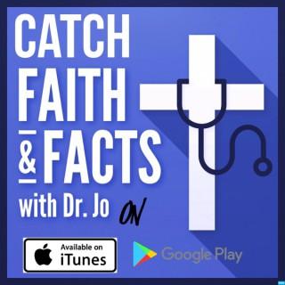 Faith & Fact with Dr. Jo
